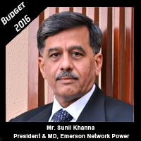 Post Budget Expectations From Mr. Sunil Khanna, President and Managing Director of Emerson Network Power,India